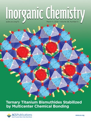 Inorganic Chemistry: Volume 58, Issue 5