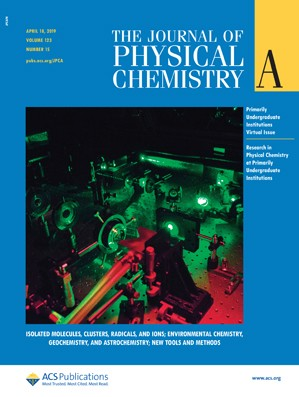 Journal of Physical Chemistry A: Volume 123, Issue 15