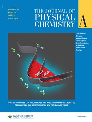 Journal of Physical Chemistry A: Volume 123, Issue 4