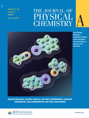 Journal of Physical Chemistry A: Volume 123, Issue 7