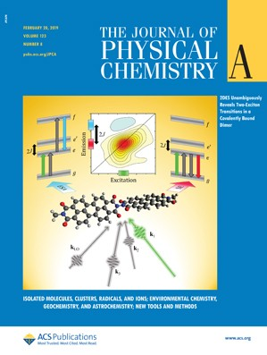 Journal of Physical Chemistry A: Volume 123, Issue 8