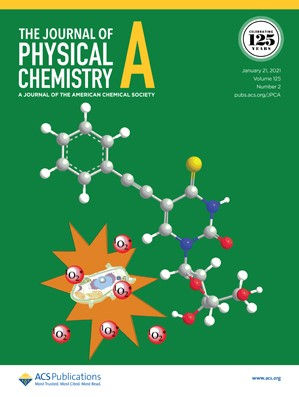 Journal of Physical Chemistry A: Volume 125, Issue 2