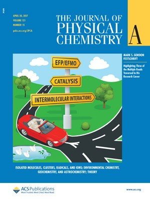 Journal of Physical Chemistry A: Volume 121, Issue 15