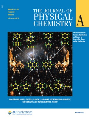 Journal of Physical Chemistry A: Volume 121, Issue 6