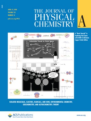 Journal of Physical Chemistry A: Volume 122, Issue 14