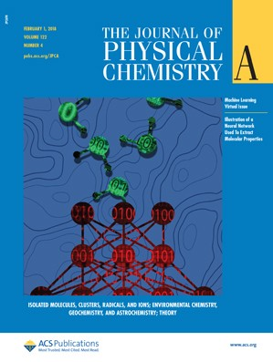 Journal of Physical Chemistry A: Volume 122, Issue 4