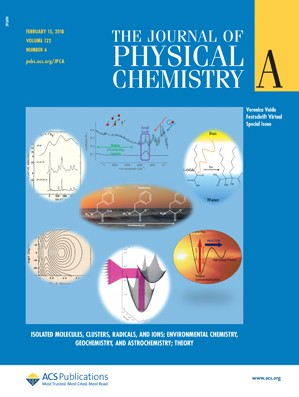 Journal of Physical Chemistry A: Volume 122, Issue 6