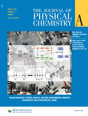 Journal of Physical Chemistry A: Volume 122, Issue 9
