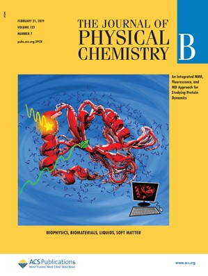 Journal of Physical Chemistry B: Volume 123, Issue 7