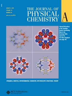 The Journal of Physical Chemistry A: Volume 114, Issue 30