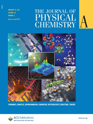 The Journal of Physical Chemistry A: Volume 115, Issue 5