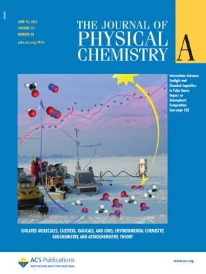 The Journal of Physical Chemistry A: Volume 117, Issue 23