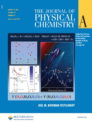 The Journal of Physical Chemistry A: Volume 117, Issue 32