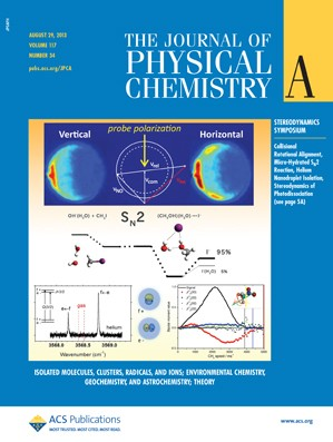 The Journal of Physical Chemistry A: Volume 117, Issue 34