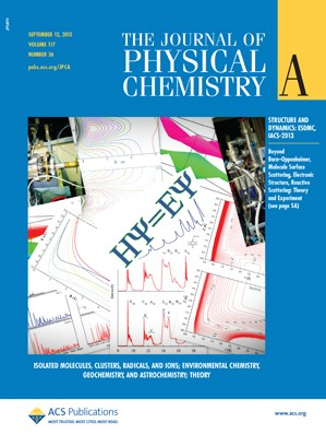 The Journal of Physical Chemistry A: Volume 117, Issue 36