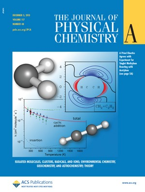 The Journal of Physical Chemistry A: Volume 117, Issue 48