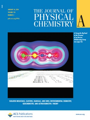 The Journal of Physical Chemistry A: Volume 118, Issue 2