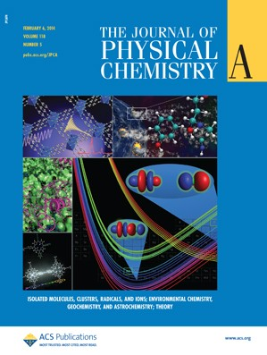 The Journal of Physical Chemistry A: Volume 118, Issue 5