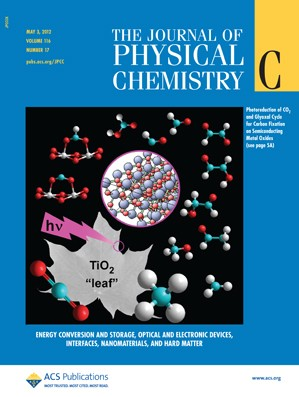 The Journal of Physical Chemistry C: Volume 116, Issue 17