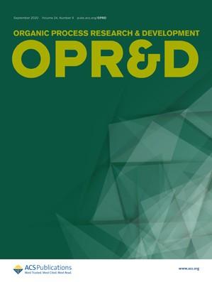 Organic Process Research & Development: Volume 24, Issue 9