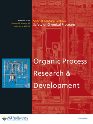 Organic Process Research & Development: Volume 18, Issue 12