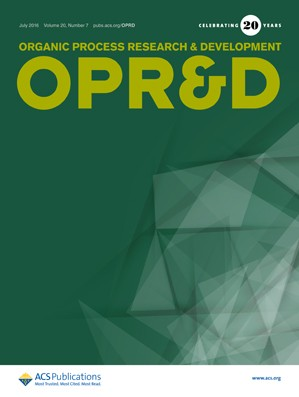 Organic Process Research and Development: Volume 20, Issue 7