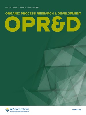 Organic Process Research & Development: Volume 21, Issue 4