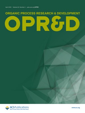 Organic Process Research & Development: Volume 22, Issue 4