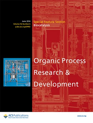 Organic Process Research & Development: Volume 18, Issue 6