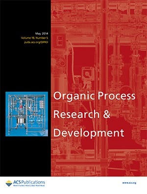 Organic Process Research & Development: Volume 18, Issue 5