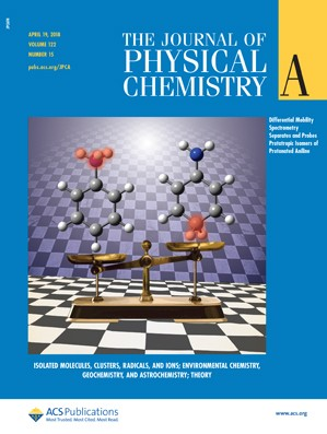 Journal of Physical Chemistry A: Volume 122, Issue 15