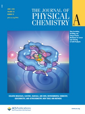 Journal of Physical Chemistry A: Volume 122, Issue 22