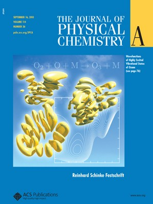 The Journal of Physical Chemistry A: Volume 114, Issue 36
