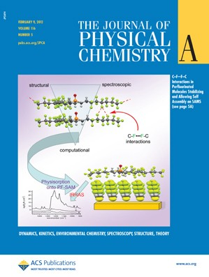 The Journal of Physical Chemistry A: Volume 116, Issue 5