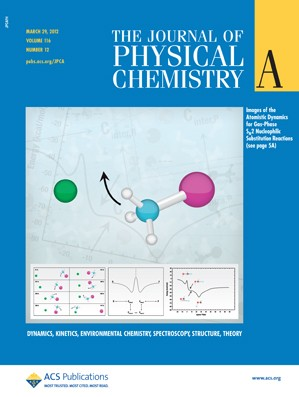 The Journal of Physical Chemistry A: Volume 116, Issue 12