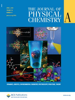 The Journal of Physical Chemistry A: Volume 116, Issue 13